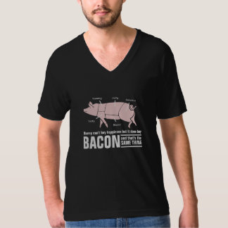 Money Buys Bacon and Bacon is Happiness T-Shirt