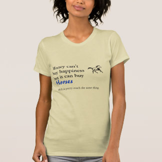 Money can buy happiness, horses t-shirt