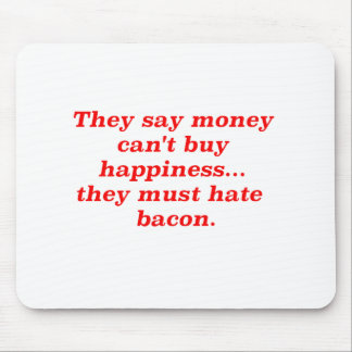 Money Can't Buy Happiness Bacon2 Black Brown Red Mouse Pad