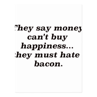 Money Can't Buy Happiness Bacon2 Black Brown Red Postcard