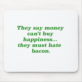 Money Can't Buy Happiness Bacon2 Yellow Green Pink Mouse Pad