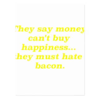 Money Can't Buy Happiness Bacon2 Yellow Green Pink Postcard