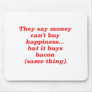 Money Can't Buy Happiness Bacon Black Brown Red Mouse Pad