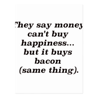 Money Can't Buy Happiness Bacon Black Brown Red Postcard