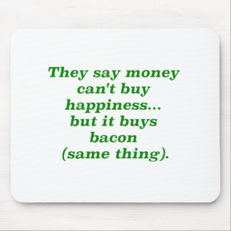 Money Can't Buy Happiness Bacon Yellow Green Pink Mouse Pad