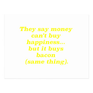 Money Can't Buy Happiness Bacon Yellow Green Pink Postcard