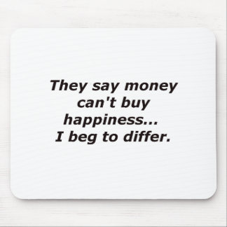 Money Can't Buy Happiness Beg Black Blue Red Mouse Pad