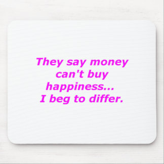 Money Can't Buy Happiness Beg Yellow Green Pink Mouse Pad