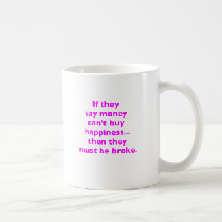 Money Can't Buy Happiness Broke2 Yellow Green Pink Coffee Mug