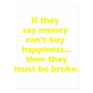 Money Can't Buy Happiness Broke2 Yellow Green Pink Postcard