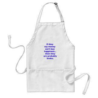 Money Can't Buy Happiness Broke Black Blue Red Adult Apron