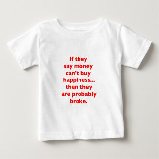 Money Can't Buy Happiness Broke Black Blue Red Baby T-Shirt