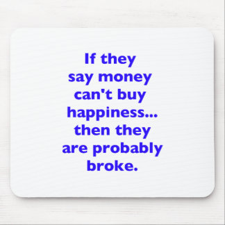 Money Can't Buy Happiness Broke Black Blue Red Mouse Pad