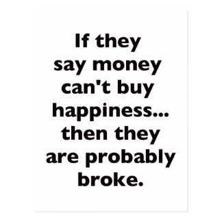 Money Can't Buy Happiness Broke Black Blue Red Postcard