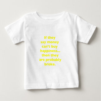 Money Can't Buy Happiness Broke Yellow Green Pink Baby T-Shirt
