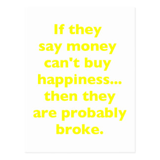 Money Can't Buy Happiness Broke Yellow Green Pink Postcard