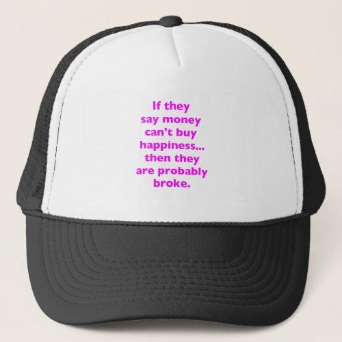 Money Cant Buy Happiness Broke Yellow Green Pink Trucker Hat