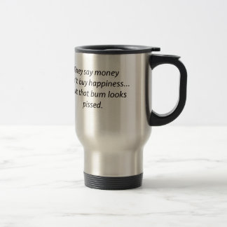 Money Can't Buy Happiness Bum Black Blue Red Travel Mug