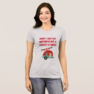 Money Cant Buy Happiness But Can Buy Camper - Fun T-Shirt