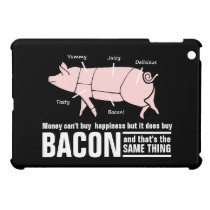 Money Can't Buy Happiness but it buys BACON iPad Mini Case