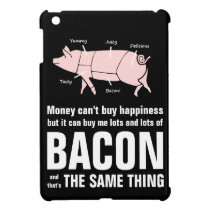 Money Can't Buy Happiness but it buys BACON iPad Mini Cover