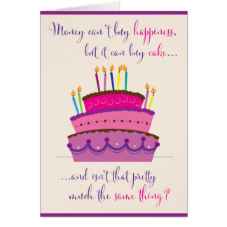 Money can't buy happiness, but it can buy cake... card