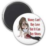Money Can't Buy Happiness But It Can Buy Shoes Magnet