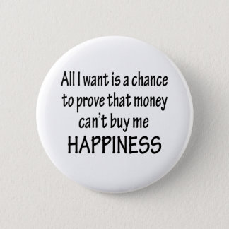 Money Can't Buy Happiness Button