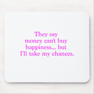 Money Can't Buy Happiness Chances Yellow Green Pnk Mouse Pad