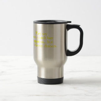 Money Can't Buy Happiness Chances Yellow Green Pnk Travel Mug
