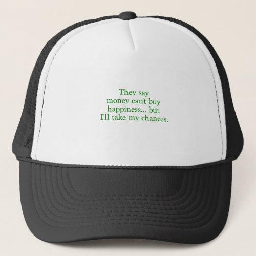 Money Cant Buy Happiness Chances Yellow Green Pnk Trucker Hat