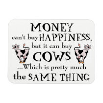 Money Can't Buy Happiness - Cow Lover's Magnet