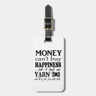 Money Can't Buy Happiness Crafts/Yarn Travel Luggage Tag