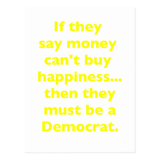 Money Can't Buy Happiness Democrat Yellow Green Pk Postcard