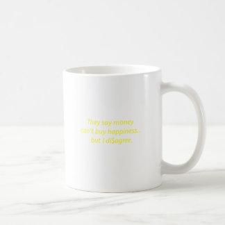 Money can't Buy Happiness Di$agree Yellow Green Pi Coffee Mug