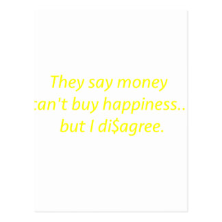 Money can't Buy Happiness Di$agree Yellow Green Pi Postcard