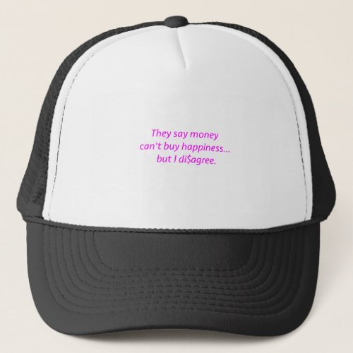 Money cant Buy Happiness Diagree Yellow Green Pi Trucker Hat