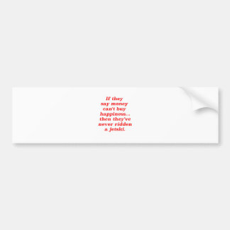 Money can't Buy Happiness Jet ski Black Blue Red Bumper Sticker