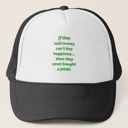 Money Cant Buy Happiness Jetski2 Yellow Green Pnk Trucker Hat