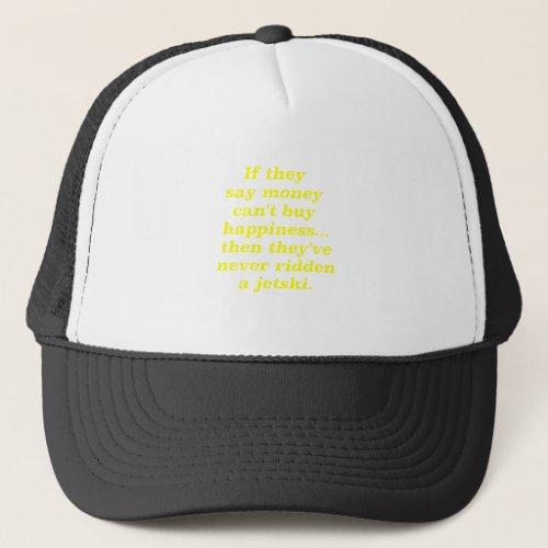 Money cant Buy Happiness Jetski Yellow Green Pink Trucker Hat
