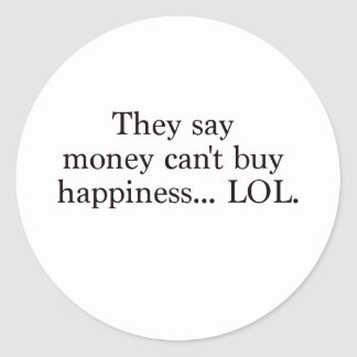 Money Can't Buy Happiness LOL Black Blue Red Round Sticker