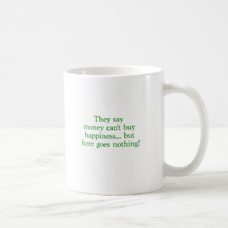 Money Can't Buy Happiness Nothing Yellow Green Pnk Coffee Mug