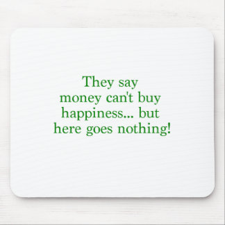 Money Can't Buy Happiness Nothing Yellow Green Pnk Mouse Pad