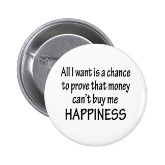 Money Can't Buy Happiness Pinback Buttons