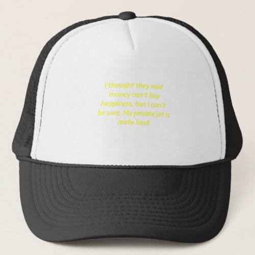 Money Cant Buy Happiness Private Jet Yellow Green Trucker Hat