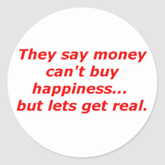 Money Can't Buy Happiness Real Black Blue Red Classic Round Sticker