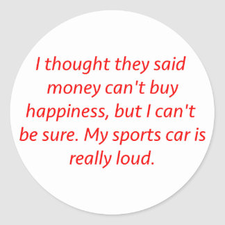 Money Can't Buy Happiness Sports Car Black Red Blu Classic Round Sticker