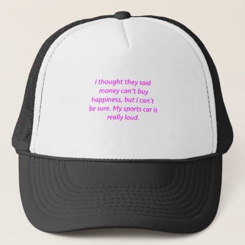 Money Cant Buy Happiness SportsCar Yellow Green P Trucker Hat