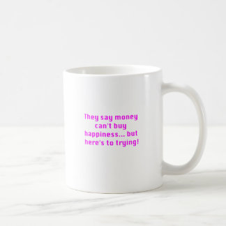 Money Can't Buy Happiness Trying Yellow Green Pink Coffee Mug