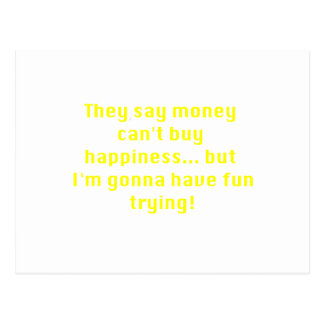 Money Can't Buy Happiness Trying Yellow Green Pink Postcard